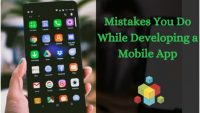 Mistakes You Do While Developing a Mobile App
